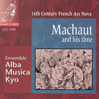 Marchaut and his Time: 14th Century French Ars Nova — Ensemble Alba Musica Kyo