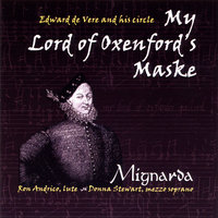 My Lord of Oxenford's Maske: Edward de Vere and his circle — Mignarda