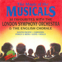 The Magic of the Musicals — London Symphony Orchestra (LSO), Peter Knight, The English Chorale, The London Symphony Orchestra, The English Chorale, Conducted by Peter Knight
