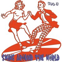 Swing Around the World, Vol. 3 — сборник
