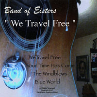 We Travel Free — Band Of Eisters
