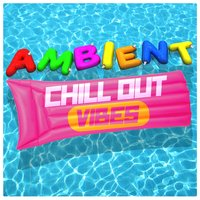 Ambient Chill out Vibes — Ambiente, Chill Out Del Mar, Ibiza Del Mar, Ambiente|Chill Out Del Mar|Ibiza Del Mar