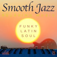 Smooth Jazz Relaxing Music, Vol. 8 — FRANCESCO DIGILIO, Smooth Jazz Band