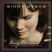 Say Amen: Hymns and Songs of Faith — Ginny Owens