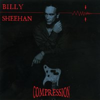 Compression — Billy Sheehan