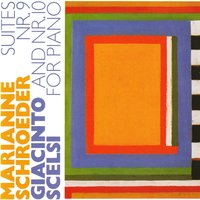 Giacinto Scelsi: Suites Nr. 9 and Nr. 10 for Piano — Giacinto Scelsi, Marianne Schroeder