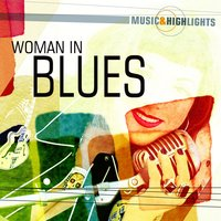 Music & Highlights: Woman in Blues — сборник