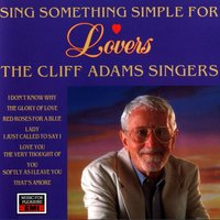 Sing Something Simple For Lovers — Cliff Adams, The Cliff Adams Singers