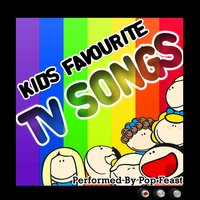 Kids Favourite TV Songs — Pop Feast
