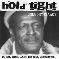 Hold Tight — Gregory Issacs