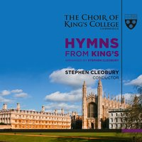 Hymns from King's — Ralph Vaughan Williams, William Henry Monk, John Bacchus Dykes, Георг Фридрих Гендель, William Croft, Choir Of King's College, Cambridge, Stephen Cleobury