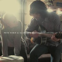 Break Up — Pete Yorn & Scarlett Johansson