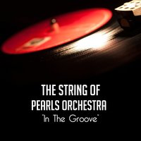 In the Groove — The String Of Pearls Orchestra