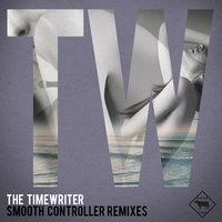 Smooth Controller remixes — The Timewriter