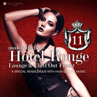 Hotel Rouge, Vol. 11 - Lounge and Chill out Finest — сборник