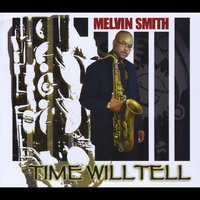 Time Will Tell — Melvin Smith