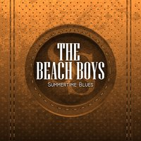 Summertime Blues — The Beach Boys