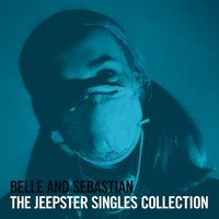 The Jeepster Singles Collection — Belle and Sebastian
