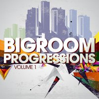 Bigroom Progressions, Vol. 1 — сборник