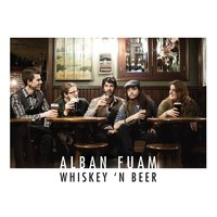 Whiskey 'n Beer — Alban Fuam