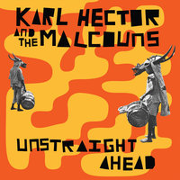 Unstraight Ahead — Karl Hector & The Malcouns, Karl Hector and The Malcouns