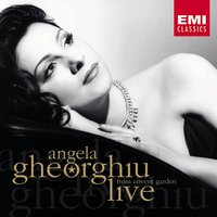 Angela Gheorghiu Live at the Royal Opera House Covent Garden — Angela Gheorghiu, Roberto Alagna, Orchestra Of The Royal Opera House, Covent Garden, Sir Richard Armstrong