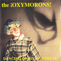 Dancing On Billy's Grave — The Oxymorons!