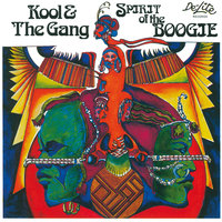 Spirit Of The Boogie — Kool & The Gang
