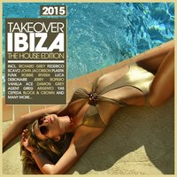 Takeover Ibiza 2015 - The House Edition — сборник