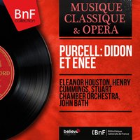 Purcell: Didon et Énée — John Bath, Stuart Chamber Orchestra, Henry Cummings, Eleanor Houston, Henry Cummings, Stuart Chamber Orchestra, John Bath, Eleanor Houston, Генри Пёрселл