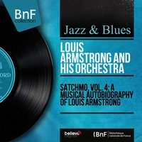 Satchmo, Vol. 4: A Musical Autobiography of Louis Armstrong — Louis Armstrong and His Orchestra