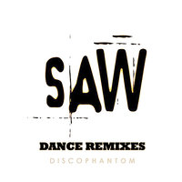 Saw (Hello Zepp) Dance Remixes — Jack D. Elliot, DiscoPhantom, Randy Bragdonjavascript:void(0)