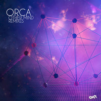 Other Mind Remixes — Orca