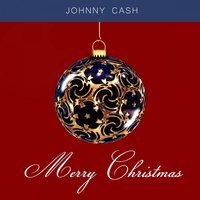 Merry Christmas — Johnny Cash