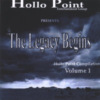 Hollo Point Compilation:The Legacy Begins Vol. 1 — Hollo Point Entertainment: Various Artists