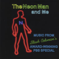 The Neon Man and Me Soundtrack — Slash Coleman