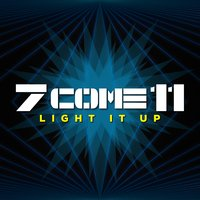 Light It Up — 7 Come 11