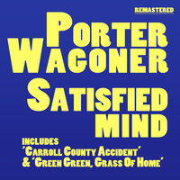Satisfied Mind — Porter Wagoner