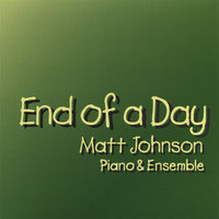 End Of A Day — Matt Johnson