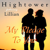 My Pledge to You (feat. Lillian) — Hightower