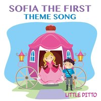 "Sofia the First Theme Song (From ""Sofia the First"") — Little Ditto"