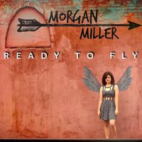 Ready to Fly — Morgan Miller