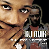 Balances & Options — DJ Quik