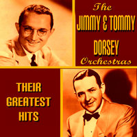 The Dorsey Brothers Greatest Hits — Jimmy & Tommy Dorsey, Jimmy Dorsey Orchestra