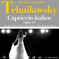 Tchaikoksky : Capriccio italien, Op. 45 — New Symphony Orchestra of London, Alexander Gibson