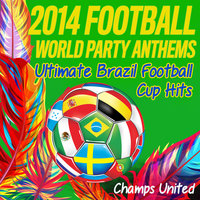 2014 Football World Party Anthems — Champs United