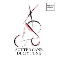 Dirty Funk — Sutter Cane