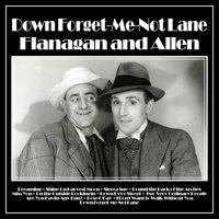 Down Forget-Me-Not Lane — Flanagan and Allen
