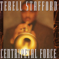 Centripetal Force — Terell Stafford