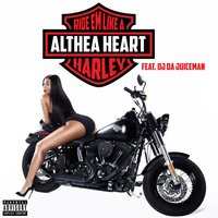 Ride 'em Like a Harley — OJ Da Juiceman, Althea Heart